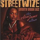 Streetwize The Slow Jamz Album PopJazz/SmoothJazz