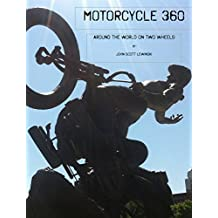 Motorcycle 360: Around the World on Two Wheels
