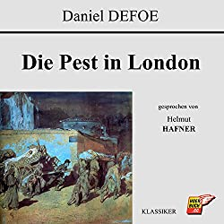 Die Pest in London (Der Klassiker im Original)