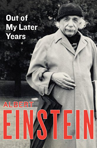 Out of My Later Years: The Scientist, Philosopher, and Man Portrayed Through His Own Words cover