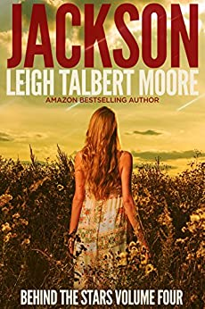 Jackson (Behind the Stars Book 4) by [Moore, Leigh Talbert]