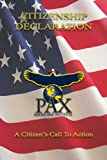 Citizenship Declaration : What Americans Must Do to Preserve the Great Experiment, The Paxamericana Institute, 0981872301