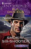 Smokin' Six-Shooter, B. J. Daniels, 0373889291