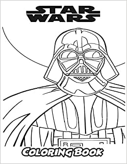 Star Wars Coloring Book: Coloring Book for Kids and Adults ...