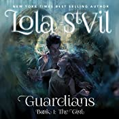 The Girl: Guardians, Book 1 | Lola StVil