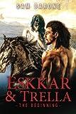 Eskkar & Trella - The Beginning