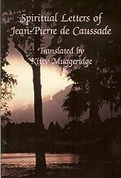 Spiritual Letters of Jean-Pierre De Caussade