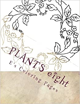 Amazon Com Plants Eight 9781518889509 E S Coloring Pages