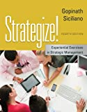 Strategize! : Experiential Exercises in Strategic Management, Gopinath, C. and Siciliano, Julie I., 1133953379