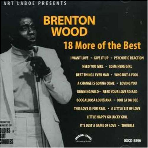 18 More of the Best, Vol. 2 by Brenton Wood (1999-10-05) (Brenton Wood 18 Best compare prices)
