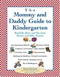 img - for The Mommy and Daddy Guide to Kindergarten: Real-Life Advice and Tips from Parents and Other Experts by Bernard, Susan, Yager, Cary O. (November 1, 2000) Paperback Tra book / textbook / text book