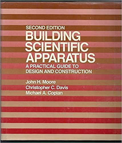 Amazoncom Building Scientific Apparatus A Practical Guide To