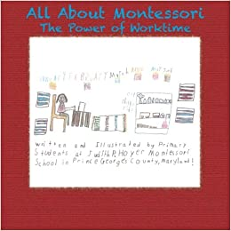 Book All About Montessori: The Power of Worktime