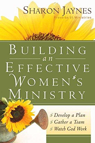 Building an Effective Women's Ministry: *Develop a Plan *Gather a Team * Watch God Work