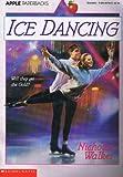 Ice Dancing, Nicholas Walker, 0590467646