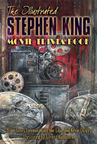 The Illustrated Stephen King Movie Trivia Book by Brian James Freeman (2013-08-27)