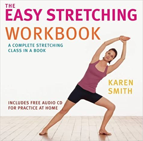 Book The Easy Stretching Workbook: The Complete Stretching Class in a Book by Karen Smith (2004-03-11)