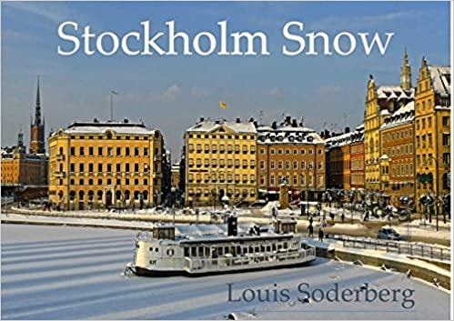 Read online Stockholm Snow: Photos from January 2010 (Photo Journals) PDF, azw (Kindle)