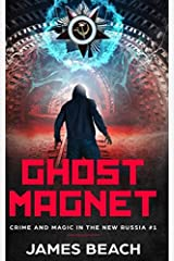 Ghost Magnet: Crime and Magic in the New Russia #1 Paperback