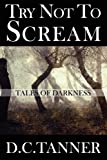 Try Not to Scream, D. C. Tanner, 1451278470