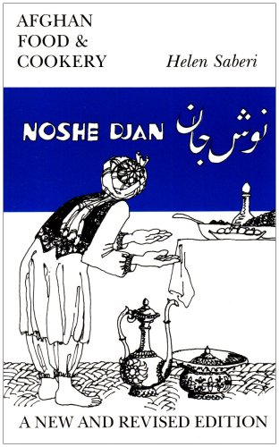 Noshe Djan: Afghan Food and Cookery (Afghan Food)