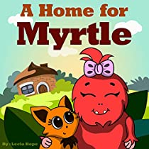 Books For Kids: A Home For Myrtle (rhyming Story For Young Children Beginner Books For Kids)