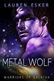 Download Metal Wolf (Warriors of Galatea Book 1) in PDF ePUB Free Online