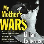My Mother's Wars   Lillian Faderman