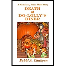 "Death at Do-Lolly's Diner: A Nameless, Texas Short Mystery Story (""Nameless, Texas"" Series)"