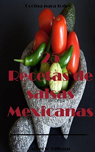 25 Recetas de Salsas Mexicanas (Cocina para Todos nº 1) (Spanish Edition) by Alberto Villegas