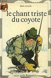 Le chant triste du coyote. collection castor poche n° 18
