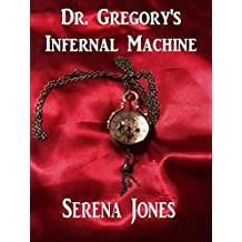 Dr. Gregory's Infernal Machine