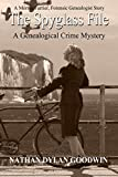 The Spyglass File (The Forensic Genealogist) (Volume 5)