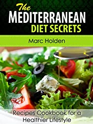 Mediterranean Diet Secrets - Recipes Cookbook for a Healthier Lifestyle