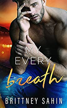 My Every Breath: A Romantic Suspense Novel by [Sahin, Brittney]