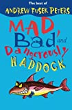 Mad, Bad and Dangerously Haddock, Andrew Fusek Peters, 0745960219