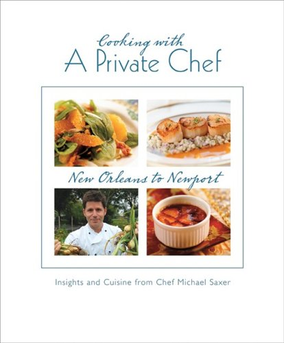 Cooking With a Private Chef by Chef Michael Saxer