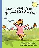 How Izzy Bear Found Her Shadow, Chris Sanders, 0615809391