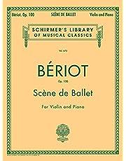 Scene de Ballet, Op. 100: Schirmer Library of Classics Volume 675 Violin and Piano
