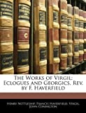 The Works of Virgil, Henry Nettleship and Francis Haverfield, 1145545440