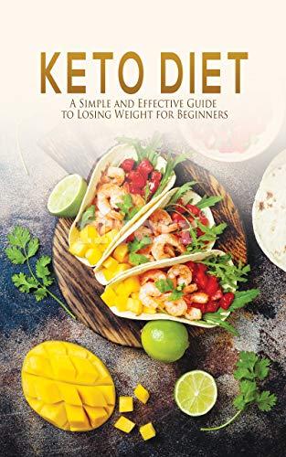 Keto Diet: A Simple and Effective Guide to Losing Weight for Beginners by Jacob Greene, Tiffany Greene