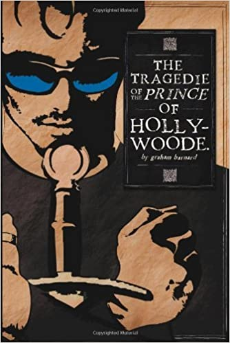 The Tragedie of the Prince of Hollywoode by Graham Barnard (2009-05-12)