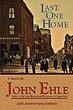 Last One Home, John Ehle, 0982441681