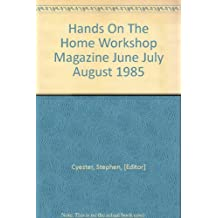Hands On The Home Workshop Magazine June July August 1985