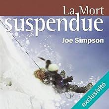 La mort suspendue | Livre audio Auteur(s) : Joe Simpson Narrateur(s) : Christian Bobet