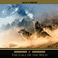 The Call of the Wild (Golden Deer Classics) Audiobook by Jack London Narrated by Brian Kelly
