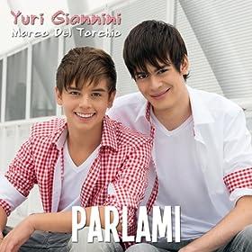 .com: Parlami (feat. Yuri Giannini): Marco del Torchio: MP3 Downloads