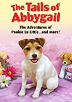 Tails Of Abbygail Adventures Of Pookie Lu Littleand More by Engine 15 Media