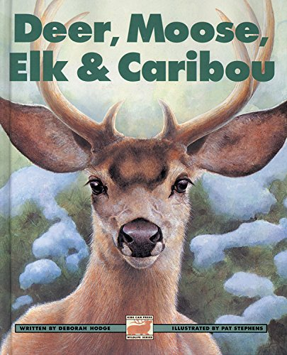 Deer, Moose, Elk and Caribou (Kids Can Press Wildlife Series)