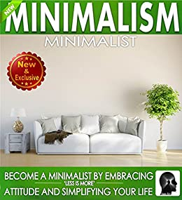 Minimalism minimalist become a minimalist by embracing for Less is more boek